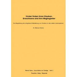 Kinder finden ihren Glauben - Erwachsene sind ihre Wegbegleiter - Werner Kleine (pdf-Format)