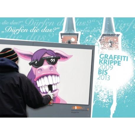 Die Graffiti Krippe 2009 bis 2013 (hrsg. von Werner Kleine)